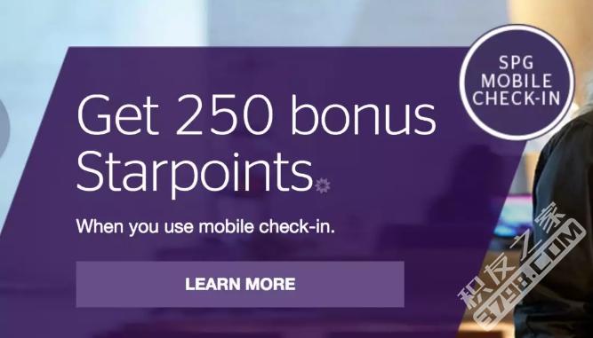 SPG:在指定酒店使用手机移动入住将获得250 Starpoints奖励积分。